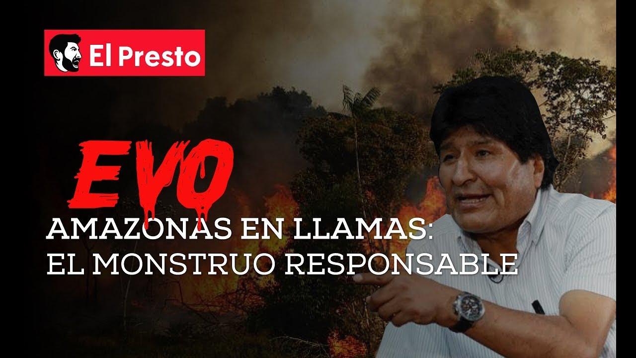 El AMAZONAS en LLAMAS – Evo el monstruo responsable de la tragedia – YouTube