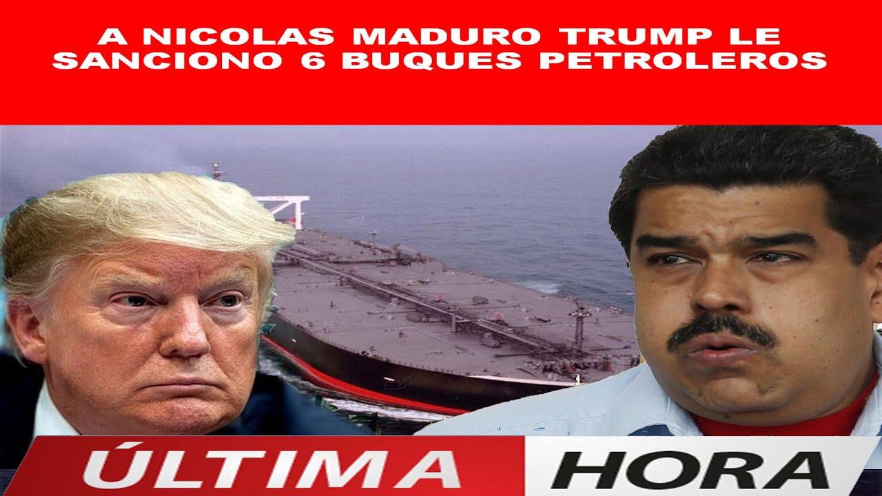 TRUMP LE SANCIONO 6 BUQUES PETROLEROS A NICOLAS MADURO – YouTube